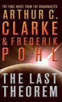 Clarke, Arthur C., Pohl, Frederik - The Last Theorem. Arthur C. Clarke & Frederik Pohl - 9780007290024 - KSG0014990