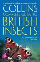 Michael Chinery - Complete British Guides: Collins Complete Guide to British Insects: A Photographic Guide to Every Common Species - 9780007298990 - V9780007298990