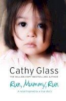 Glass, Cathy - Run, Mummy, Run. by Cathy Glass - 9780007299287 - V9780007299287