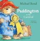 Bond, Michael - Paddington at the Carnival - 9780007302888 - 9780007302888
