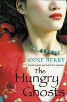 Berry, Anne - The Hungry Ghosts. Anne Berry - 9780007303380 - KNH0012055