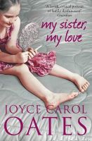 Oates, Joyce Carol - My Sister, My Love - 9780007305766 - V9780007305766