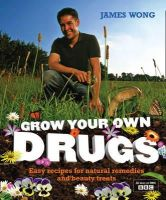 Wong, James - Grow Your Own Drugs - 9780007307135 - KCD0025521