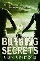 Chambers, Clare - Burning Secrets - 9780007307289 - 9780007307289