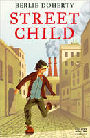 Doherty, Berlie - Street Child. Berlie Doherty (Essential Modern Classics) - 9780007311255 - V9780007311255