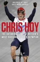 Hoy, Chris - Chris Hoy: The Autobiography - 9780007311323 - V9780007311323