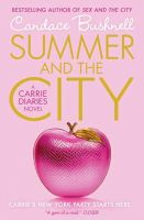 Bushnell, Candace - Summer and the City: A Carrie Diaries Novel. Candace Bushnell - 9780007312092 - V9780007312092