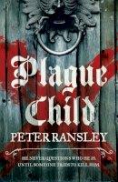 Ransley, Peter - Plague Child - 9780007312375 - V9780007312375