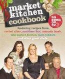 Rachel Allen, Amanda Lamb, et al - The Market Kitchen Cookbook - 9780007314591 - V9780007314591