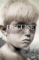 Hamilton, Hugo - Disguise - 9780007314706 - KRF0031544