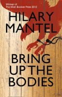 Mantel, Hilary - Bring Up the Bodies: The Booker Prize Winning Sequel to Wolf Hall (The Wolf Hall Trilogy) - 9780007315093 - 9780007315093