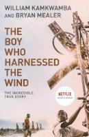 William Kamkwamba - The Boy Who Harnessed The Wind - 9780007316199 - V9780007316199