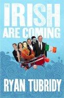 Tubridy, Ryan - The Irish are Coming - 9780007317455 - KOC0013479