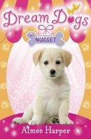 Aimee Harper - Dream Dogs: Nugget - 9780007320363 - V9780007320363