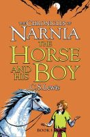 Lewis, C. S. - The Horse and His Boy. C.S. Lewis (Chronicles of Narnia) - 9780007323081 - 9780007323081