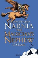 Lewis, C. S. - The Magician's Nephew (Chronicles of Narnia Series #1) - 9780007323135 - 9780007323135