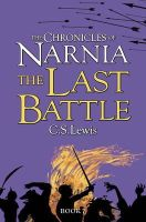 Lewis, C. S. - The Last Battle. C.S. Lewis (Chronicles of Narnia) - 9780007323142 - 9780007323142