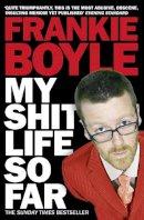 Boyle, Frankie - My Shit Life So Far - 9780007324514 - KRF0037857
