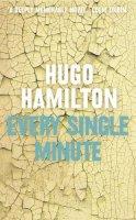 Hamilton, Hugo - Every Single Minute - 9780007324859 - 9780007324859