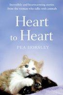 Pea Horsley - Heart to Heart. by Pea Horsley - 9780007326600 - V9780007326600