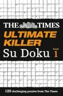 Sudoku Syndication - The Times Ultimate Killer Su Doku: The Deadliest of All Killer Su Dokus - 9780007326631 - V9780007326631