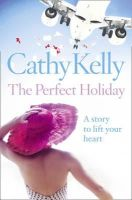 Kelly, Cathy - The Perfect Holiday - 9780007331444 - 9780007331444