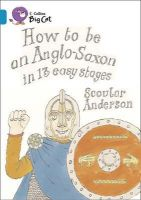 Anderson, Scoular - How to be an Anglo Saxon - 9780007336296 - V9780007336296