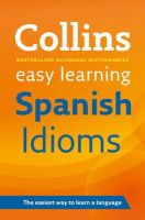 Collins Dictionaries - Collins Easy Learning Spanish Idioms (Reference) (Spanish and English Edition) - 9780007337361 - V9780007337361