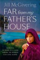 McGivering, Jill - Far from My Father's House - 9780007338207 - 9780007338207