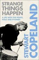 Stewart Copeland - Strange Things Happen - 9780007339402 - V9780007339402