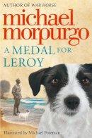 Morpurgo, Michael - Medal for Leroy - 9780007339686 - 9780007339686