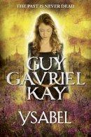 Kay, Guy Gavriel - Ysabel - 9780007342037 - V9780007342037