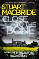 MacBride, Stuart - Close to the Bone - 9780007344291 - V9780007344291
