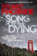 Stuart MacBride - A Song for the Dying - 9780007344338 - KKD0000539