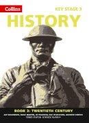 Wilkinson, Alf; Wilkinson, Sue; Pearson, Jo; Martin, Dave; Wrenn, Andrew - Collins Key Stage 3 History - Twentieth Century - 9780007345762 - V9780007345762
