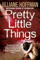 Hoffman, Jilliane - Pretty Little Things - 9780007346486 - KNH0010059
