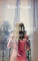 RINA FRANK - EVERY HOME NEEDS A BALCONY - 9780007353668 - KNH0011926