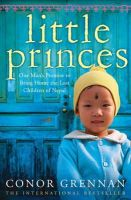 Conor Grennan - Little Princes: One Man's Promise to Bring Home the Lost Children of Nepal - 9780007354184 - V9780007354184