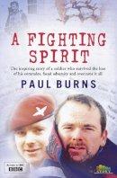 Paul Burns - A Fighting Spirit (My Story) - 9780007354375 - KLN0018183