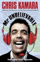 Kamara, Chris - Mr Unbelievable - 9780007363179 - V9780007363179