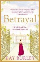 Burley, Kay - Betrayal. Kay Burley - 9780007364626 - 9780007364626
