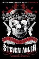 Steven Adler - My Appetite for Destruction: Sex & Drugs & Guns 'N' Roses - 9780007368488 - V9780007368488