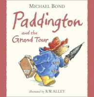 Bond, Michael - Paddington and the Grand Tour - 9780007368693 - V9780007368693
