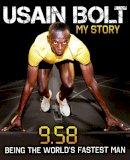 Bolt, Usain - Usain Bolt: My Story: 9.58: Being the World's Fastest Man - 9780007371396 - KEX0236158