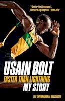 Bolt, Usain - Faster than Lightning: My Autobiography - 9780007371426 - KSG0013104