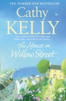 Kelly, Cathy - The House on Willow Street - 9780007373628 - KTM0001486