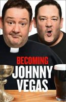 Vegas, Johnny - Becoming Johnny Vegas - 9780007382712 - V9780007382712
