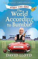Lloyd, David - Start the Car The World According to Bumble by Lloyd, David ( Author ) ON Apr-14-2011, Paperback -  - 9780007382873