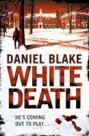 Blake, Daniel - White Death - 9780007384488 - 9780007384488