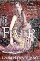 DeStefano, Lauren - Fever (The Chemical Garden, Book 2) - 9780007387007 - 9780007387007